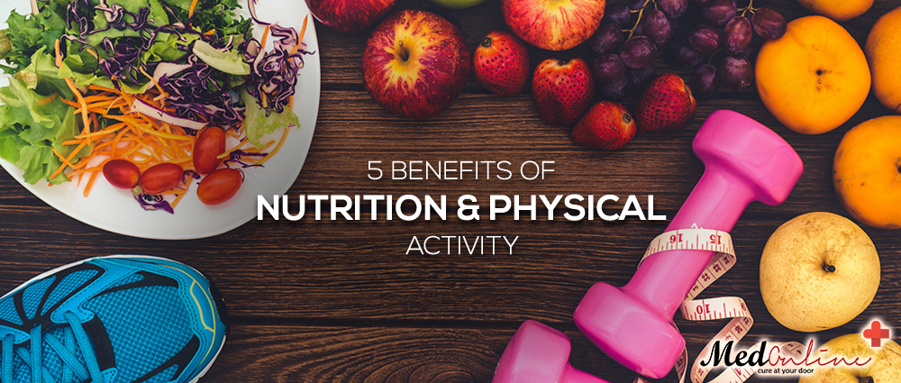 5 Benefits of Nutrition and Physical Activity